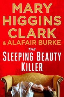 The Sleeping Beauty Killer av Mary Higgins Clark og Alafair Burke (Innbundet)