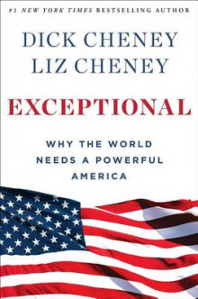 Exceptional: Why the World Needs a Powerful America av Dick Cheney og Liz Cheney (Innbundet)