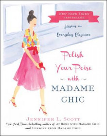 Polish Your Poise with Madame Chic av Jennifer L. Scott (Innbundet)