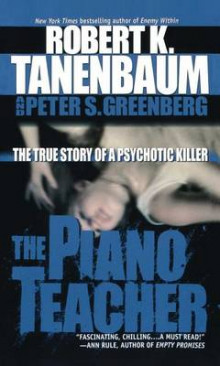 The Piano Teacher av Robert K Tanenbaum og Peter S Greenberg (Heftet)