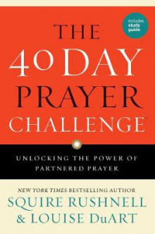 The 40 Day Prayer Challenge av Squire D. Rushnell og Louise DuArt (Innbundet)