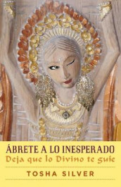 �brete a Lo Inesperado (Outrageous Openness Spanish Edition) av Tosha Silver (Heftet)
