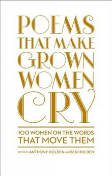 Poems That Make Grown Women Cry av Anthony Holden og Ben Holden (Innbundet)