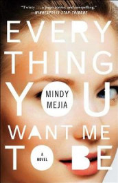 Everything You Want Me to Be av Mindy Mejia (Heftet)
