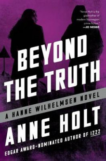 Beyond the Truth av Anne Holt (Innbundet)