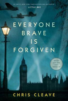 Everyone Brave Is Forgiven av Chris Cleave (Innbundet)