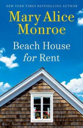 Beach House for Rent av Mary Alice Monroe (Innbundet)