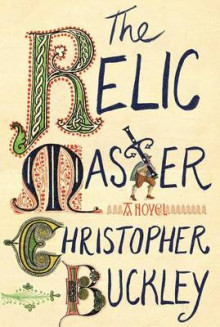 The Relic Master av Christopher Buckley (Innbundet)