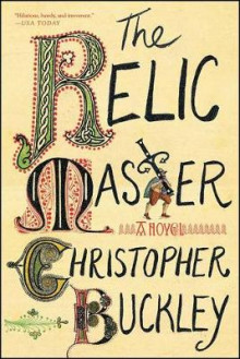 The Relic Master av Christopher Buckley (Heftet)