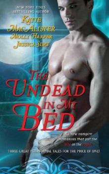 The Undead in My Bed av Katie MacAlister, Molly Harper og Jessica Sims (Heftet)