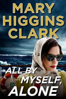 All by Myself, Alone av Mary Higgins Clark (Innbundet)