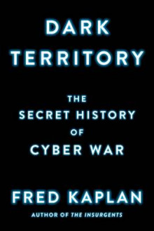 Dark territory - the secret history of cyber war av Fred Kaplan (Heftet)
