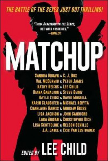 Matchup av Lee Child, Sandra Brown, C J Box, Val McDermid, Peter James, Kathy Reichs, Diana Gabaldon, Steve Berry og Gayle Lynds (Heftet)