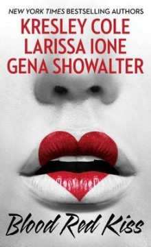 Blood Red Kiss av Kresley Cole, Larissa Ione og Gena Showalter (Heftet)