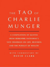 Omslag - Tao of Charlie Munger: A Compilation of Quotes from Berkshire Hathaway'sVice Chairman on Life, Business, and the Pursuit of Wealth With
