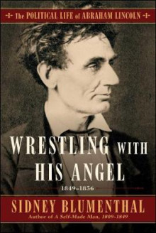 Wrestling With His Angel av Sidney Blumenthal (Innbundet)