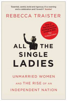 All the Single Ladies av Rebecca Traister (Heftet)