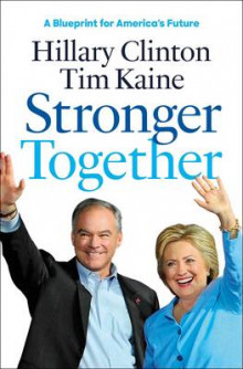 Stronger Together av Hillary Rodham Clinton og Governor Tim Kaine (Heftet)