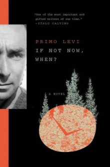 If Not Now, When? av Primo Levi (Heftet)