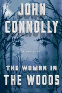 The Woman in the Woods av John Connolly (Innbundet)