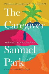 The Caregiver av Samuel Park (Heftet)