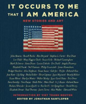 It Occurs to Me That I Am America av Lee Child, Mary Higgins Clark, Neil Gaiman, Joyce Carol Oates og Richard Russo (Heftet)