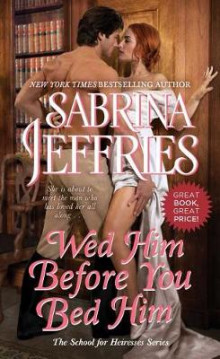 Wed Him Before You Bed Him av Sabrina Jeffries (Heftet)