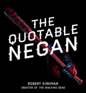 The Quotable Negan av Robert Kirkman (Innbundet)