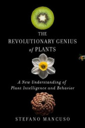 The Revolutionary Genius of Plants av Stefano Mancuso (Innbundet)