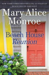 Beach House Reunion av Mary Alice Monroe (Innbundet)