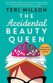 The Accidental Beauty Queen av Teri Wilson (Heftet)