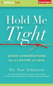 Hold Me Tight av Sue Johnson (Lydbok-CD)