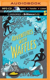 Adventures with Waffles av Maria Parr (Lydbok-CD)