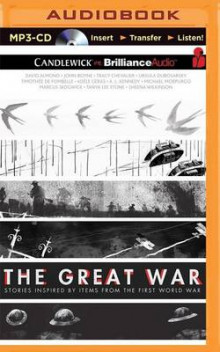The Great War av David Almond, John Boyne, Tracy Chevalier, Ursula Dubosarsky, Timothee Fombelle, Adele Geras, A L Kennedy, Michael Morpurgo, Marcus Sedgwick og Tanya Lee Stone (Lydbok-CD)