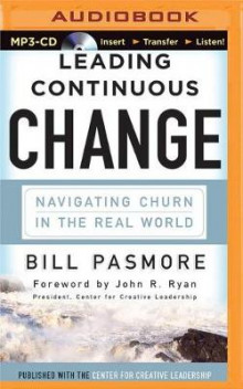 Leading Continuous Change av Bill Pasmore (Lydbok-CD)