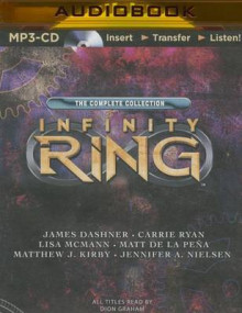 Infinity Ring av James Dashner, Carrie Ryan, Lisa McMann, Matt De La Pena, Matthew J Kirby og Jennifer A Nielsen (Lydbok-CD)