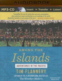 Among the Islands av Tim Flannery (Lydbok-CD)