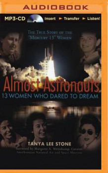 Almost Astronauts: 13 Women Who Dared to Dream av Tanya Lee Stone (Lydbok-CD)