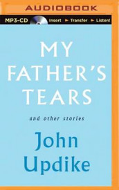 My Father's Tears and Other Stories av Professor John Updike (Lydbok-CD)