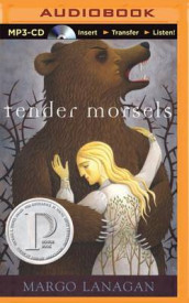 Tender Morsels av Margo Lanagan (Lydbok-CD)