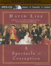 A Spectacle of Corruption av David Liss (Lydbok-CD)