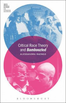 Critical Race Theory and Bamboozled av Alessandra Raengo (Heftet)
