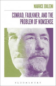 Conrad, Faulkner, and the Problem of Nonsense av Dr. Maurice Ebileeni (Innbundet)
