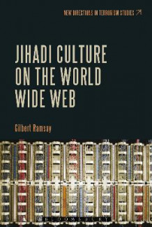 Jihadi Culture on the World Wide Web av Gilbert Ramsay (Heftet)