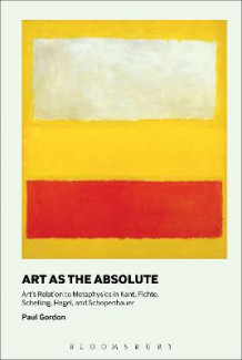 Art as the Absolute av Paul Gordon (Innbundet)
