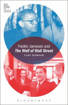 Fredric Jameson and the Wolf of Wall Street av Clint Burnham (Innbundet)