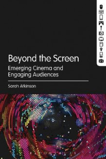 Beyond the Screen av Sarah Atkinson (Heftet)