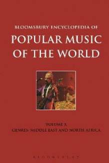 Bloomsbury Encyclopedia of Popular Music of the World: Genres: Middle East and North Africa Volume 10 (Innbundet)