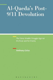 Al-Qaeda's Post-9/11 Devolution av Anthony Celso (Heftet)
