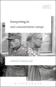 Interpreting in Nazi Concentration Camps (Heftet)